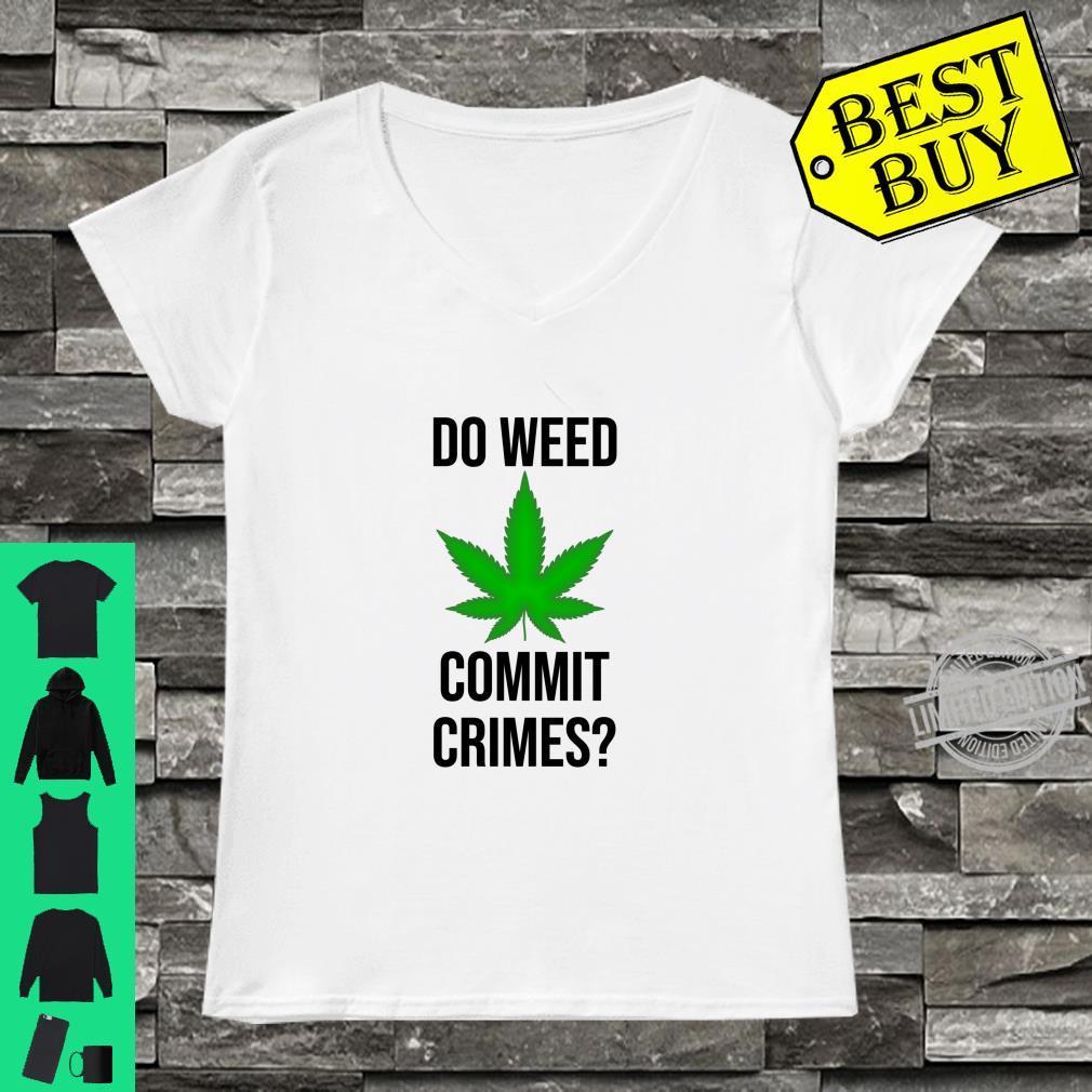 Ladies t-shirt funny saying pot weed cannabis design women/'s size tee shirt top