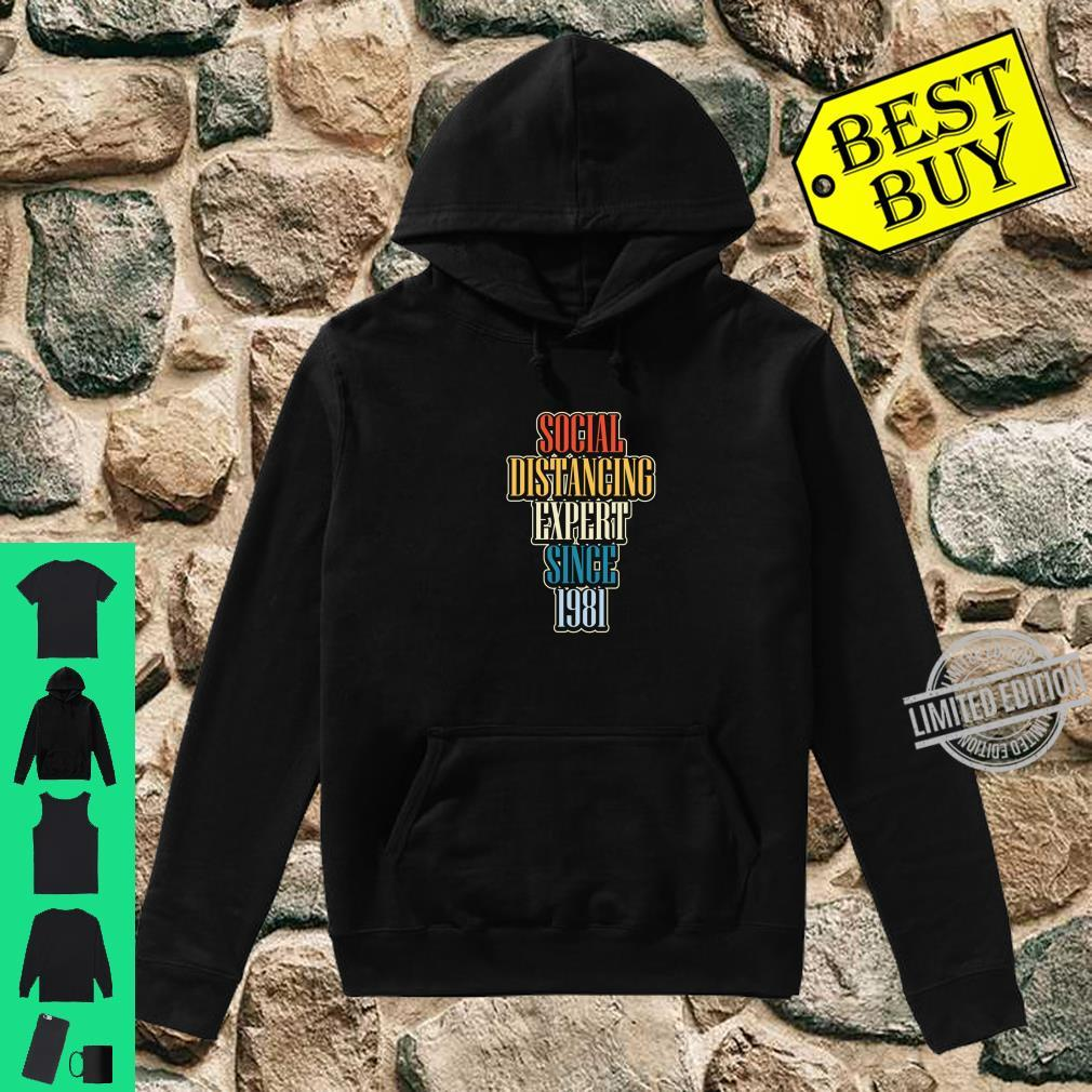 Social Distancing Since 1981 Antisocial 39th Birthday Shirt hoodie