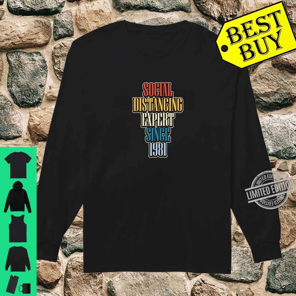 Social Distancing Since 1981 Antisocial 39th Birthday Shirt long sleeved