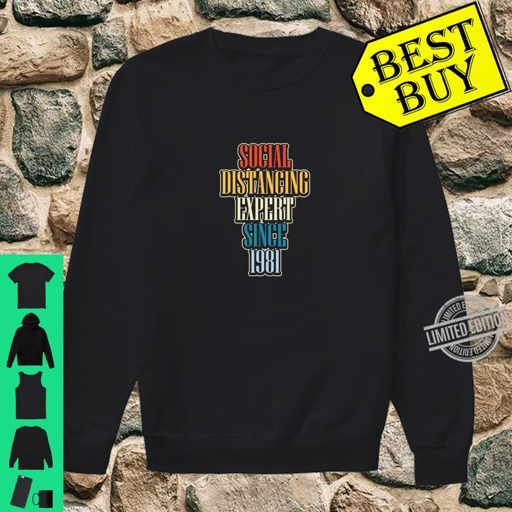 Social Distancing Since 1981 Antisocial 39th Birthday Shirt sweater