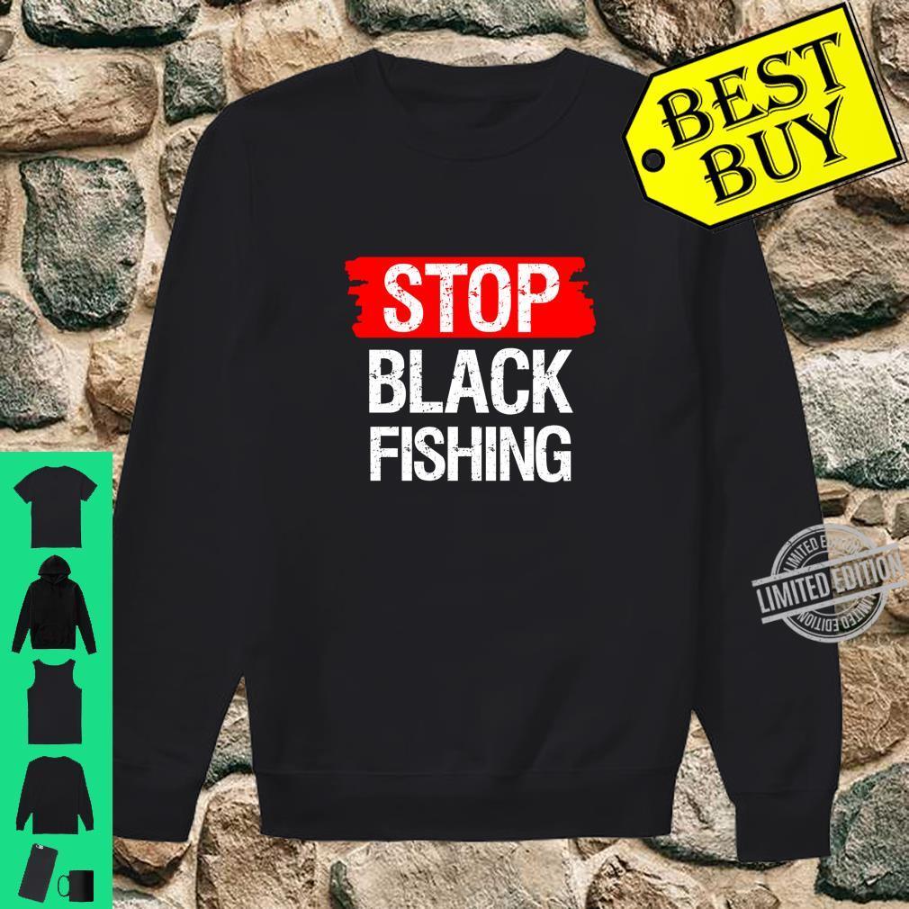 Stop Blackfishing Shirt sweater