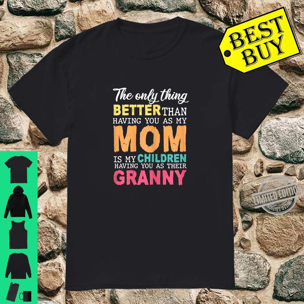 Womens Having You As My Mom Is Children Having You As Their Granny Shirt