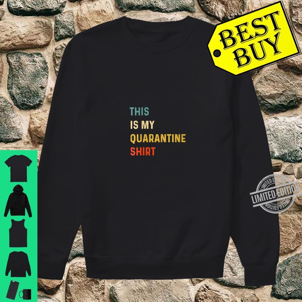 Womens This Is My Quarantine Shirt sweater